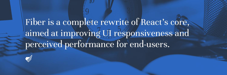 React Fiber is aimed to improve UI