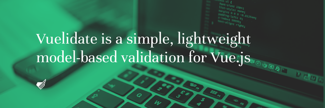 Vuelidate is a simple validation for Vue.js