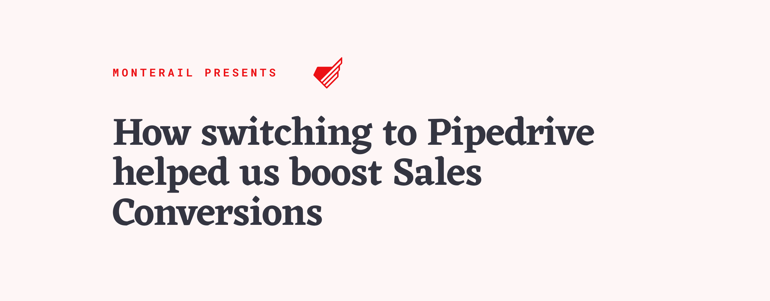 How Switching to Pipedrive Helped us Boost Sales Conversions